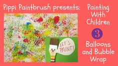 Pippi Paintbrush Presents: Painting With Children Part Balloons and Bubble Wrap Balloon Painting, App Design Inspiration, Kindergarten Teachers, Class Projects, Bubble Wrap, Sensory Activities, Art Journal Pages, Childhood Education, Mini Books