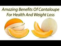 What Benefits Cantaloupe for health and beauty