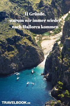 """Mallorca ist und bleibt die Ferieninsel Nummer 1 der Deutschen. Von den insgesamt etwa 14 Millionen Besuchern, die Malle jedes Jahr hat, kommen über 4 Millionen aus Deutschland – mehr als aus keiner anderen Nation der Welt. Viele davon sind Wiederholungstäter, reisen jedes Jahr wieder auf die Baleareninsel. Aber was macht sie eigentlich aus, die """"Malle-Falle"""", der sich kaum jemand entziehen kann? TRAVELBOOK kennt elf gute Gründe. Spain Travel, Places To Go, Wanderlust, River, Adventure, Outdoor, Beautiful, Travelling, Europe"""