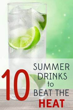 When the summer temps start rising, nothing beats the heat like an ice-cold drink. Instead of reaching for soda or plain water, try some of these delicious drink recipes.