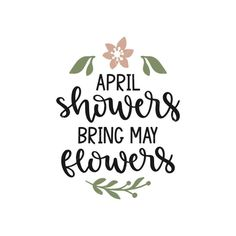 april shower bring may flowers clip art Svg Files For Cricut, Free Svg Cut Files, Chalkboard Designs, April Showers, Baby Showers, Spring Shower, Flower Svg, Vinyl Signs, Flower Quotes