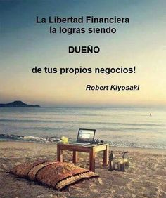 Financial freedom is achieved when you are the owner of your own business. - Robert Kiyosaki