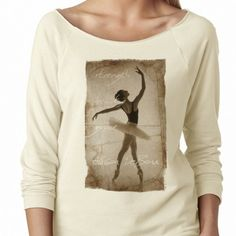 Strength, Grace, and Beauty-Allison DeBona French Terry Shirt. Allison DeBona dances at Ballet West and starred on Breaking Pointe