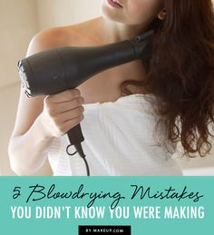 Can your hair take the heat? Here is your guide to preventing damage when using a blowdryer!   5 Blowdrying Mistakes You Didn't Know You Were Making