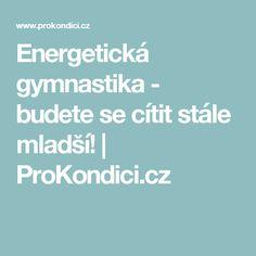 Energetická gymnastika - budete se cítit stále mladší!  | ProKondici.cz