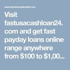 Visit fastusacashloan24.com and get fast payday loans online range anywhere from $100 to $1,000 with no credit check. Borrowers with bad credit welcome! Get cash advance on good terms with the best direct lender in the United States. #paydayloansdirectlenders http://www.fastusacashloan24.com