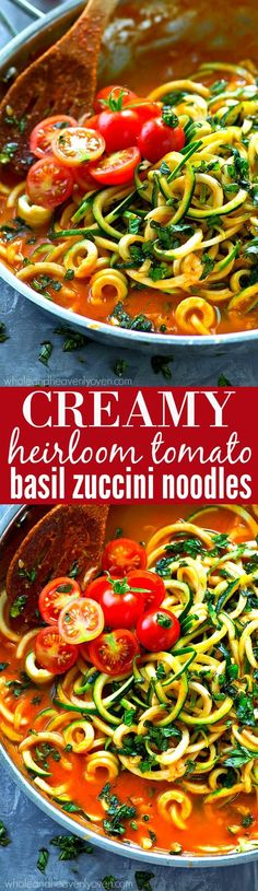 Creamy Heirloom Tomato Basil Zucchini Noodles
