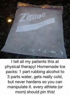 Homemade ice packs - 1 part rubbing alcohol to 3 parts water. Gets really cold but never hardens so you can manipulate it.