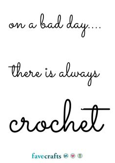 on a bad day...there is always crochet <3