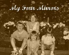 My Four Mirrors - Growing 4 Life
