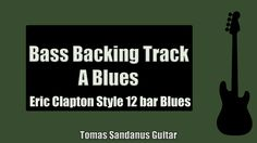 Eric Clapton Style 12 Bar Shuffle   Bass Backing Track Jam in A Blues with Chords   A Blues Scale