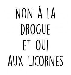 Quotes about Missing : QUOTATION - Image : Quotes Of the day - Description Tshirt Non Drogue Oui Licorne Sharing is Caring - Don't forget to share this Cute Captions, Image Fun, French Quotes, Some Words, T Shirts With Sayings, Words Quotes, Sentences, Slogan, Funny Tshirts