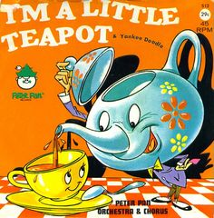 I'm a little teapot, hear me shout, Tip me over and pour me out!