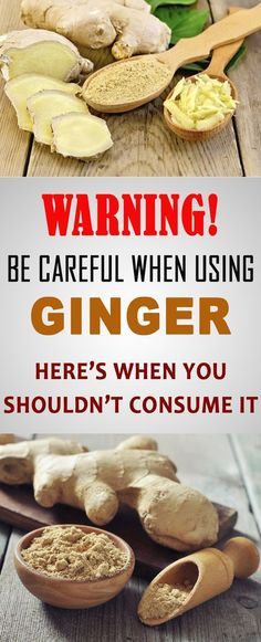 WARNING: BE CAREFUL WHEN USING GINGER! Here's When You Shoudn't Consume it