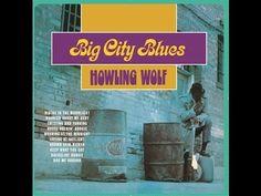 HOWLIN WOLF - BIG CITY BLUES (FULL ALBUM)