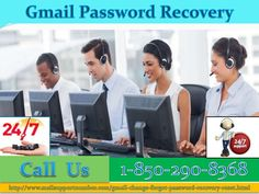 Gmail account hacked? No worries! If you're eyeing for genuine aid then why don't you acquire Gmail Password Recovery: +1-850-290-8368 to get your Gmail account recovered? We are backed with adept and specialized specialists who're well-versed Gmail problems with the effective solution. We are 24/7 live to help you out. For More Information Visit on My Website: http://www.mailsupportnumber.com/gmail-change-forgot-password-recovery-reset.html