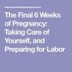 This is a fantastic compilation of things to remember! The Final 6 Weeks of Pregnancy: Taking Care of Yourself, and Preparing for Labor Pregnancy Labor, Pregnancy Nutrition, Pregnancy Health, Weekly Pregnancy, Happy Pregnancy, Prepare For Labor, Preparing For Baby, Labor Preparation, Labor Nurse