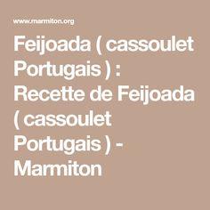 Feijoada ( cassoulet Portugais ) : Recette de Feijoada ( cassoulet Portugais ) - Marmiton