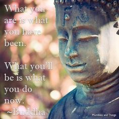 What you are is what you have been. What you will be is what you do now. - Buddha www.mumblesandthings.com #happymumbles #onlineseller #onlineshop #jewelrydesigner #smallbiz #instashop #instacool #instagood #goodvibes #quoteworthy #affirmations...