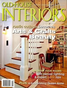 Old House Interiors - Magazine - Vol. 17, No. 1 - 68 pages  National architectural magazine now in its fifteenth year, covering period-inspired design 1700–1950. Commissioned photographs show real homes, inspired by the past but livable ... Google Books
