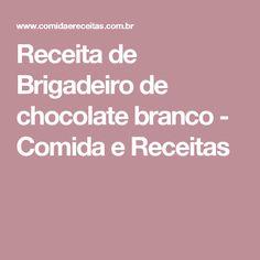 Receita de Brigadeiro de chocolate branco - Comida e Receitas