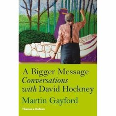 A Bigger Message: Conversations With David Hockney Book: With a decade of private conversations with art critic Martin Gayford, David Hockney reveals via reflection, anecdote, passion and humour the fruits of his lifelong meditations on the problems and paradoxes of representing a three-dimensional world on a flat surface.