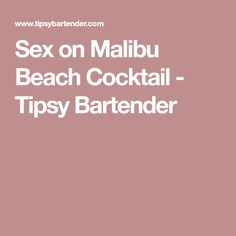 Sex on Malibu Beach Cocktail - Tipsy Bartender