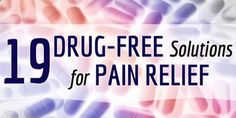 Viral Alternative News: 19 Drug-Free Solutions For Pain Relief