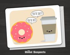 A very sweet way to let someone know what you think of them! Outside reads: 'You're hot! - You're sweet!' Blank inside. Fun Usual Suspects cards are carefully printed on thick, high-quality card stock