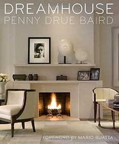 Dreamhouse: Penny Drue Baird By Penny Drue Baird Http://www.amazon. Interior  Design BooksBooks ...