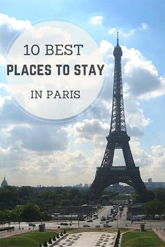 10 Best Places to stay in Paris - Highlights and who they are great for