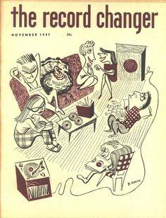 """The Record Changer"" magazine cover, November 1947 Vintage Ads, Vintage Posters, Vintage Clip, Vintage Antiques, Françoise Sagan, Music Machine, Music Illustration, Vinyl Junkies, Record Players"