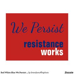 Red White Blue We Persist Resistance Works
