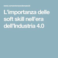 L'importanza delle soft skill nell'era dell'Industria 4.0