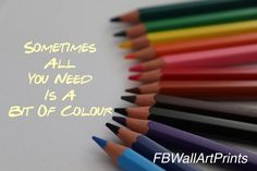 Sometimes all you need is a bit of colour colouring pencils Color Quotes, Art Quotes, Inspirational Quotes, Quote Art, Framed Wall Art, Wall Art Decor, Mandala Artwork, Quote Prints, Art Prints
