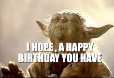 Yoda happy birthday - Happy Birthday Funny - Funny Birthday meme - - Yoda happy birthday The post Yoda happy birthday appeared first on Gag Dad.