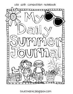 """Daily Summer Journal""  I would like the girls to keep up their writing with a fun summer journal.  Could print this page and glue it to the front of a notebook."