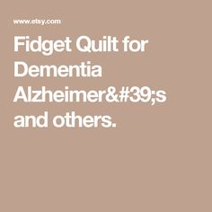 Fidget Quilt for Dementia Alzheimer's and others.