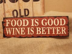 Large Wooden Food Is Good Wine is Better Sign, Wooden Food, Wall Signs, Good Things, Wine, Decor, Wall Plaques, Decoration, Decorating, Deco