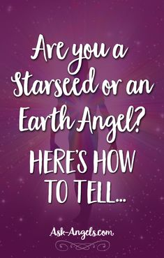 Are you a Starseed or an Earth Angel? Here's How to Tell...