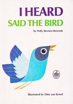 Vintage Kids' Books My Kid Loves: I Heard Said the Bird