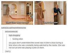 Ellen paved the way for so many people. Thank you, dear lady.