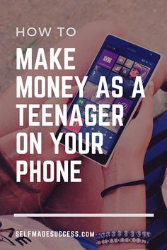 How to Make Money as a Teenager on Your Phone - Self Made Success Online Jobs For Teens, Online College, Make Real Money Online, Way To Make Money, Work From Home Careers, Reward Coupons, Beginner Books, Financial Tips, Earn Money