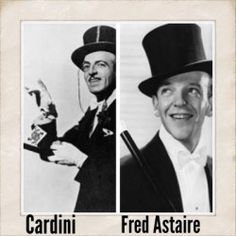 Fred Astaire's signature look of a tuxedo with tails was inspired after Astaire saw a performance of the legendary sleight of hand magician Cardini.