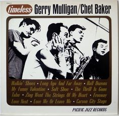 GERRY MULLIGAN / CHET BAKER / TIMELESS / PACIFIC JAZZ / KING JAPAN