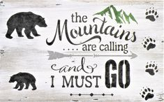The Mountains Are Calling And I Must Go Rustic Wood Painting, Hand Painted White Washed Distressed Wood Mountain Sign, Black Bear, Buck Sign