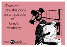 Me thinking I know everything medically known to man kind bc I watch Grey's Anatomy!! Yup! #selfdiagnosed