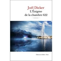 Roman L'énigme De La Chambre 622 - Joël Dicker Le Roman Roman Noir, Books To Read, My Books, Library Inspiration, Book Recommendations, Reading Lists, Date, Lus, Lectures