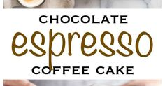 Chocolate Espresso Coffee Cake   Recipe   Cakes, Coffee and Chocolate covered espresso beans http://pin.it/qVMPsVx