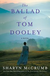 The Ballad of Tom Dooley by Sharyn McCrumb. In stores after September 12, 2011.